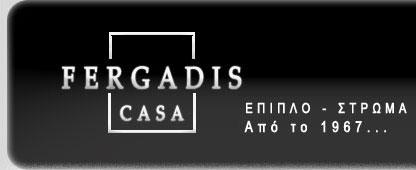 Fergadis Casa – ΕΠΙΠΛΟ – ΣΤΡΩΜΑ – Από 1967